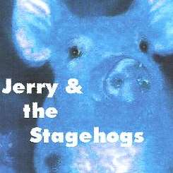 Jerry & The Stagehogs - Jerry & The Stagehogs